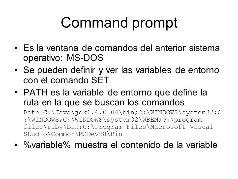 Command prompt Es la ventana de comandos del anterior sistema operativo: MS-DOS Se pueden definir y ver las variables de entorno con el comando SET PA