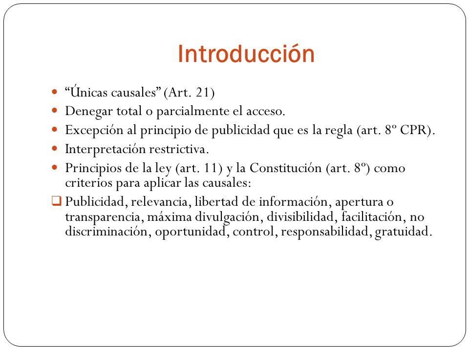 Introducción Únicas causales (Art. 21) Denegar total o parcialmente el acceso.