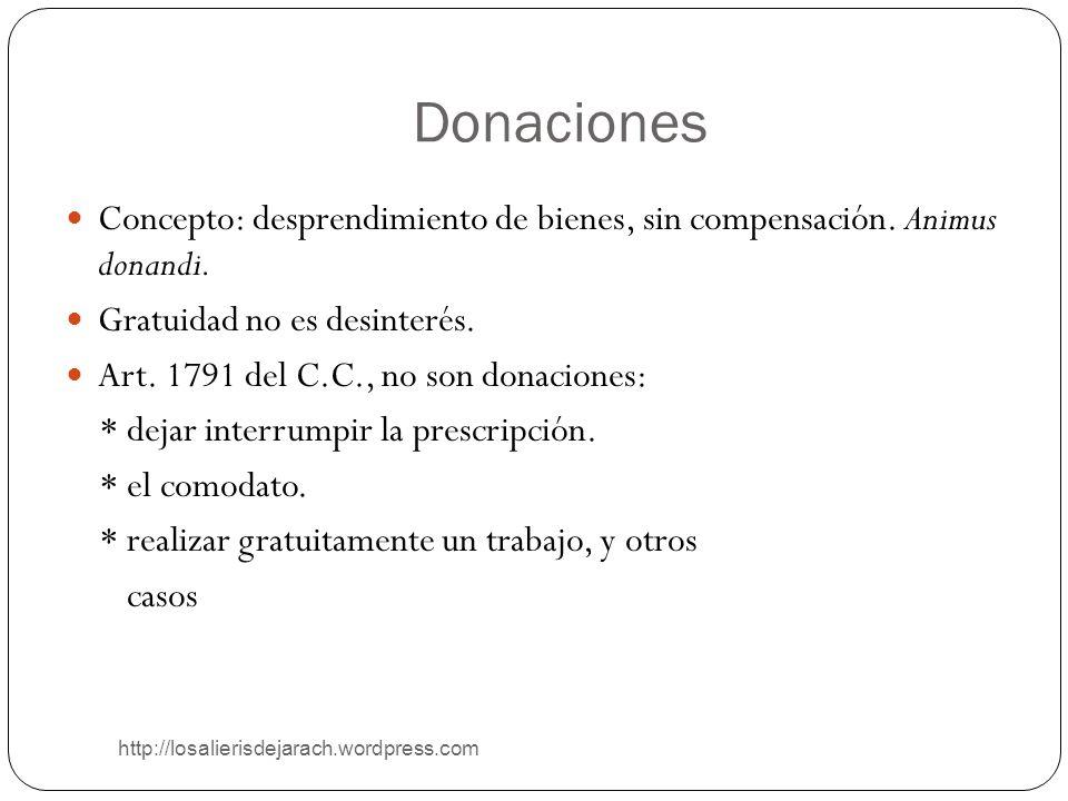Donaciones http://losalierisdejarach.wordpress.com Concepto: desprendimiento de bienes, sin compensación. Animus donandi. Gratuidad no es desinterés.