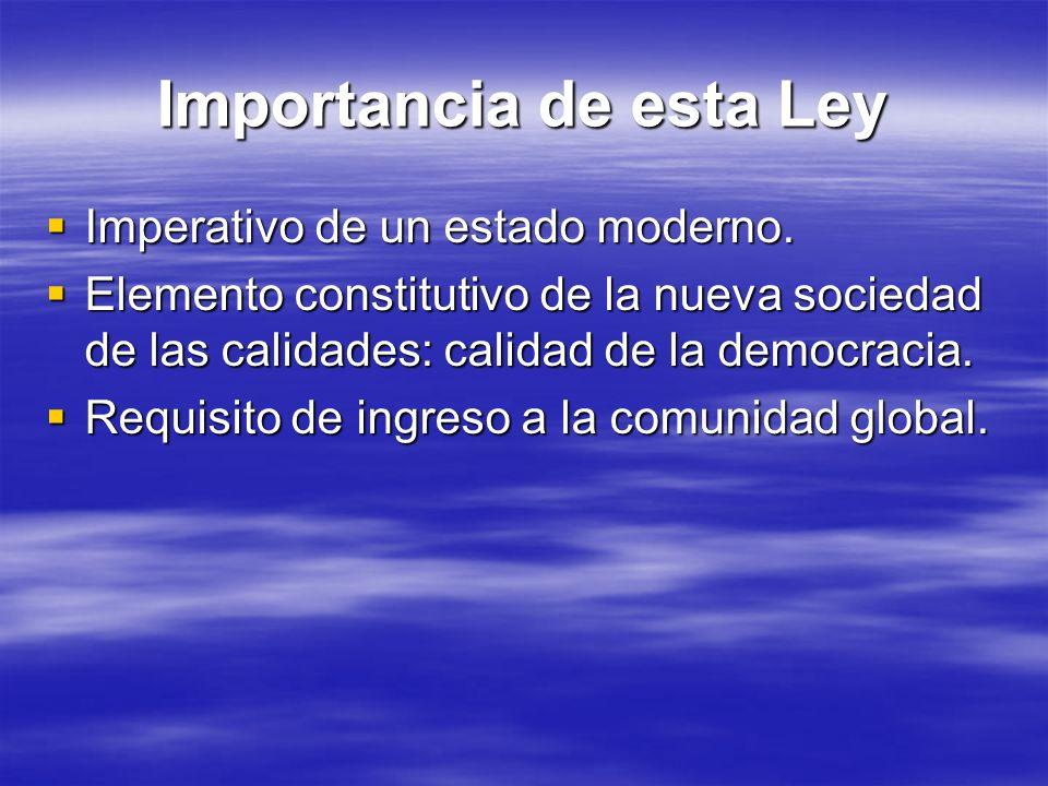 Importancia de esta Ley Imperativo de un estado moderno. Imperativo de un estado moderno. Elemento constitutivo de la nueva sociedad de las calidades: