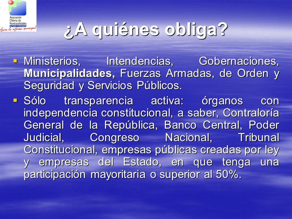 ¿A quiénes obliga? Ministerios, Intendencias, Gobernaciones, Municipalidades, Fuerzas Armadas, de Orden y Seguridad y Servicios Públicos. Ministerios,