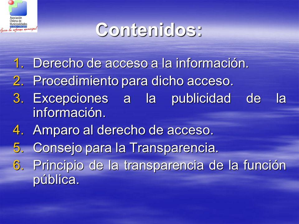 Contenidos: 1.Derecho de acceso a la información. 2.Procedimiento para dicho acceso. 3.Excepciones a la publicidad de la información. 4.Amparo al dere