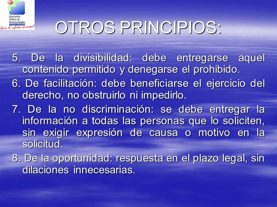 OTROS PRINCIPIOS: 5. De la divisibilidad: debe entregarse aquel contenido permitido y denegarse el prohibido. 6. De facilitación: debe beneficiarse el