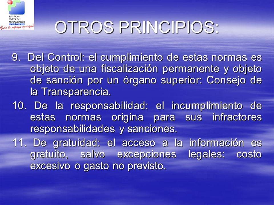OTROS PRINCIPIOS: 9. Del Control: el cumplimiento de estas normas es objeto de una fiscalización permanente y objeto de sanción por un órgano superior