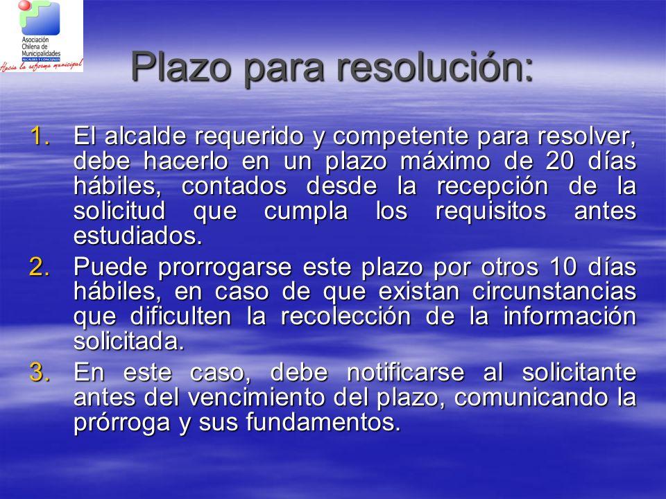 Plazo para resolución: 1.El alcalde requerido y competente para resolver, debe hacerlo en un plazo máximo de 20 días hábiles, contados desde la recepc
