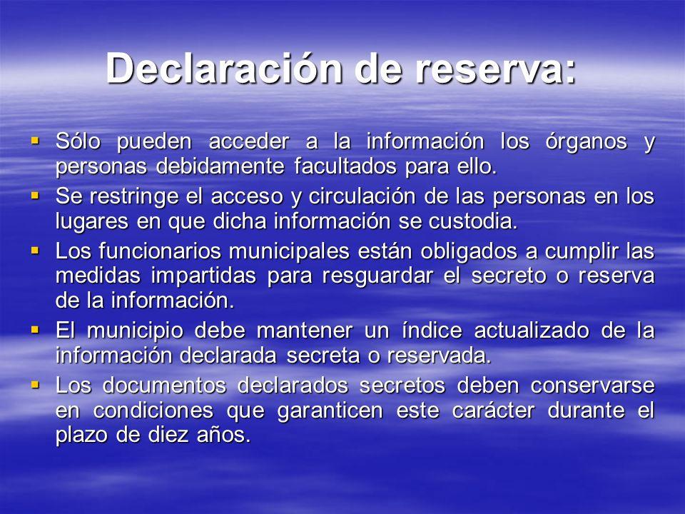 Declaración de reserva: Sólo pueden acceder a la información los órganos y personas debidamente facultados para ello. Sólo pueden acceder a la informa
