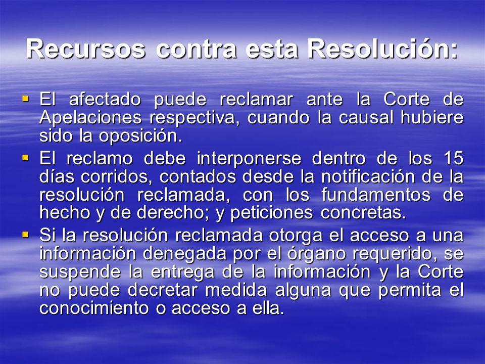 Recursos contra esta Resolución: El afectado puede reclamar ante la Corte de Apelaciones respectiva, cuando la causal hubiere sido la oposición. El af