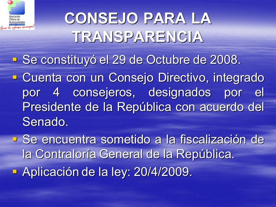 CONSEJO PARA LA TRANSPARENCIA Se constituyó el 29 de Octubre de 2008. Se constituyó el 29 de Octubre de 2008. Cuenta con un Consejo Directivo, integra