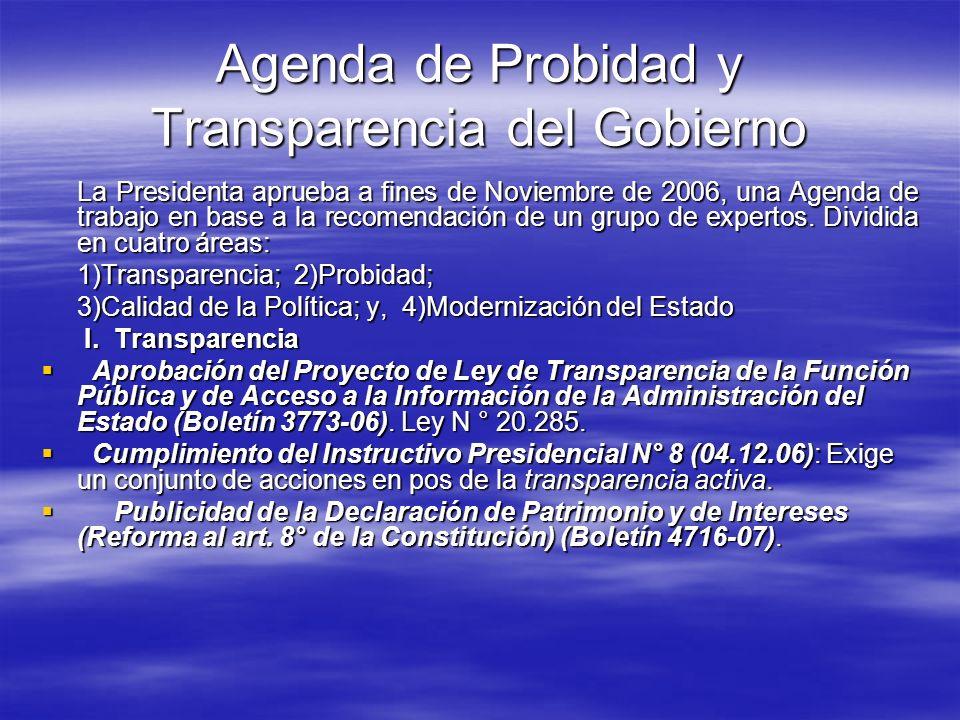 Agenda de Probidad y Transparencia del Gobierno La Presidenta aprueba a fines de Noviembre de 2006, una Agenda de trabajo en base a la recomendación d