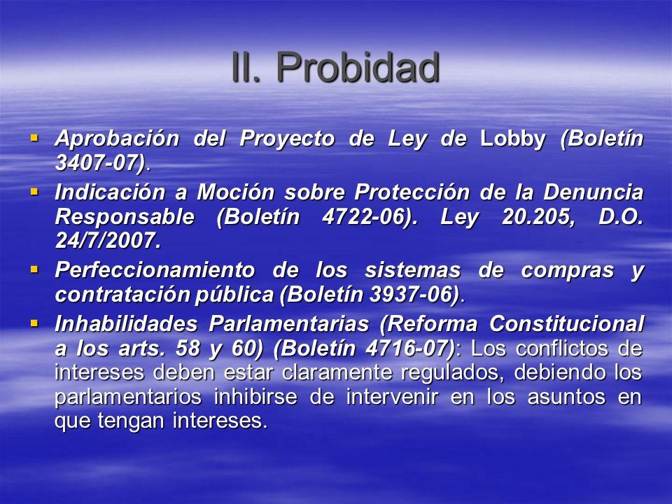 II. Probidad Aprobación del Proyecto de Ley de Lobby (Boletín 3407-07). Aprobación del Proyecto de Ley de Lobby (Boletín 3407-07). Indicación a Moción