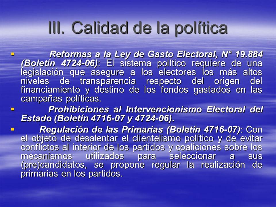 III. Calidad de la política Reformas a la Ley de Gasto Electoral, N° 19.884 (Boletín 4724-06): El sistema político requiere de una legislación que ase