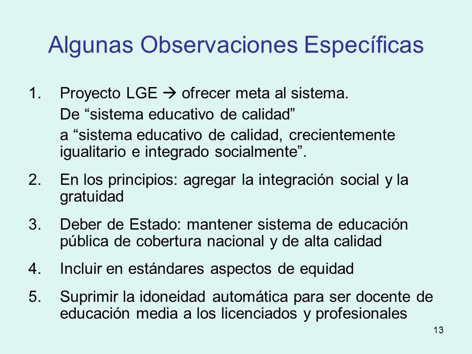 13 Algunas Observaciones Específicas 1.Proyecto LGE ofrecer meta al sistema.