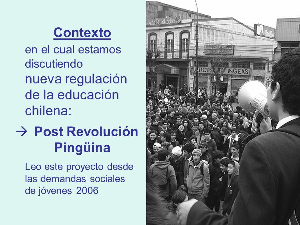 3 Juan Eduardo García-Huidobro Universidad Alberto Hurtado Contexto en el cual estamos discutiendo nueva regulación de la educación chilena: Post Revolución Pingüina Leo este proyecto desde las demandas sociales de jóvenes 2006
