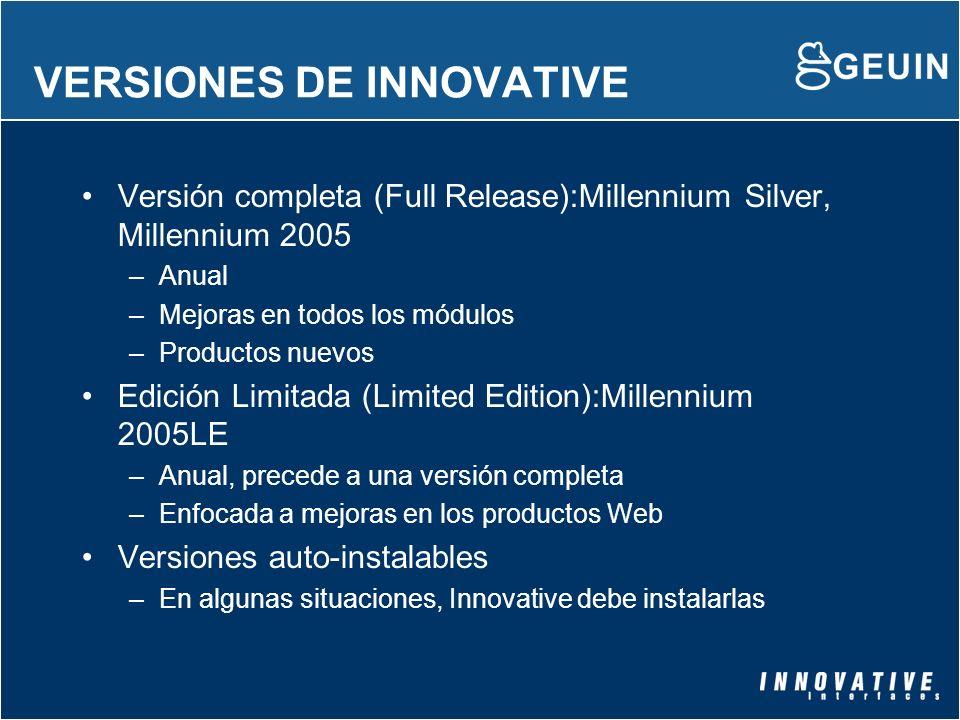 VERSIONES DE INNOVATIVE Versión completa (Full Release):Millennium Silver, Millennium 2005 –Anual –Mejoras en todos los módulos –Productos nuevos Edic