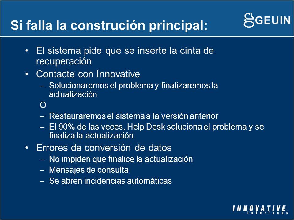 Si falla la construción principal: El sistema pide que se inserte la cinta de recuperación Contacte con Innovative –Solucionaremos el problema y final