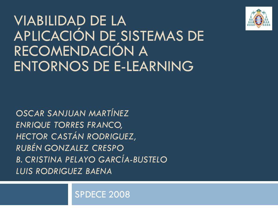 Contenido Introducción Entorno: Educación en Internet Problemas Sistemas de recomendación ( Clasificación) Objetivos Prototipo Pruebas Resultados Conclusiones