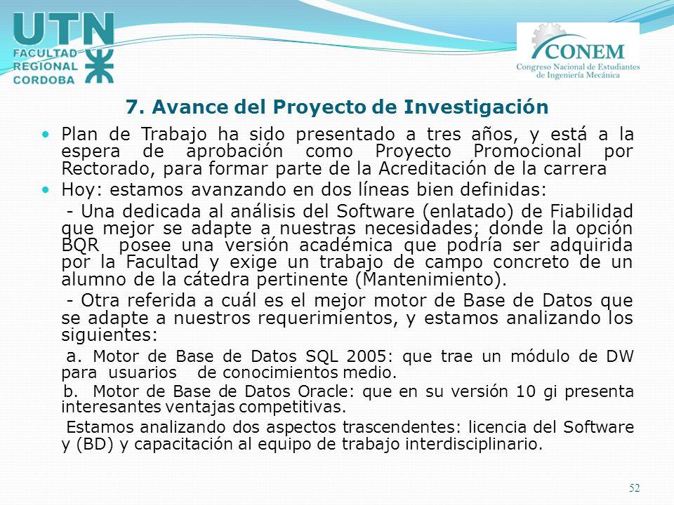 52 7. Avance del Proyecto de Investigación Plan de Trabajo ha sido presentado a tres años, y está a la espera de aprobación como Proyecto Promocional