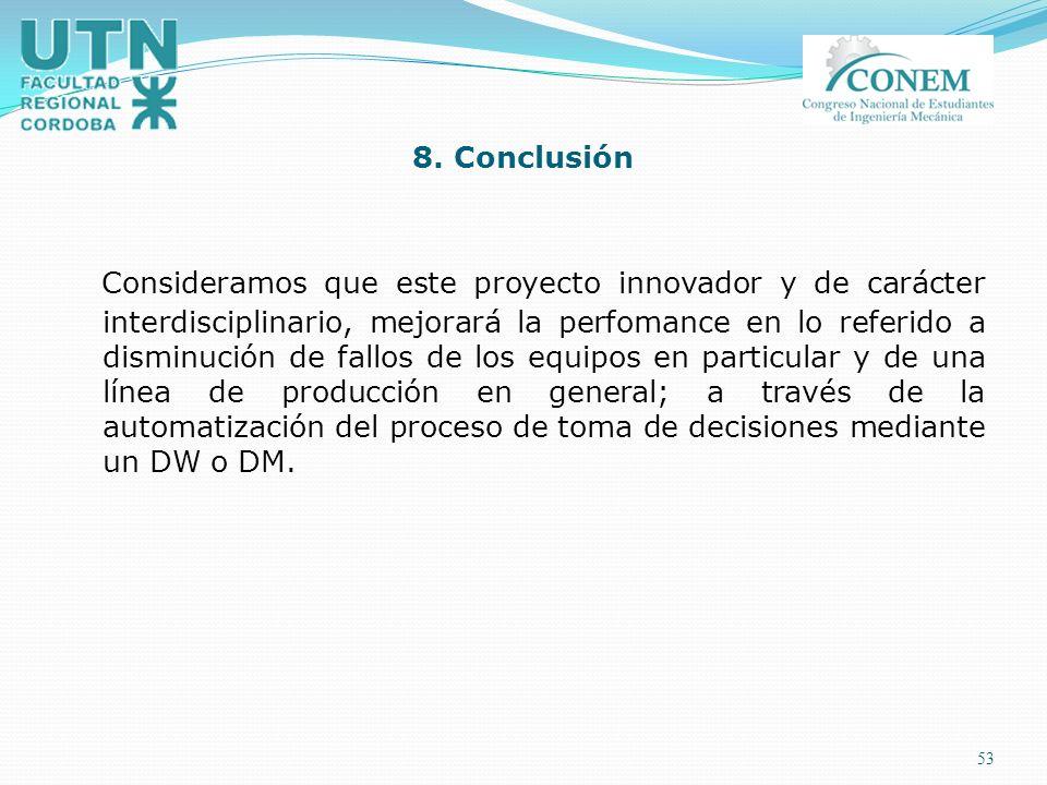 53 8. Conclusión Consideramos que este proyecto innovador y de carácter interdisciplinario, mejorará la perfomance en lo referido a disminución de fal