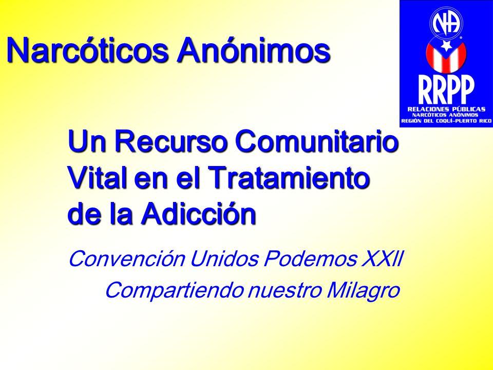 Un Recurso Comunitario Vital en el Tratamiento de la Adicción Convención Unidos Podemos XXll Compartiendo nuestro Milagro Narcóticos Anónimos