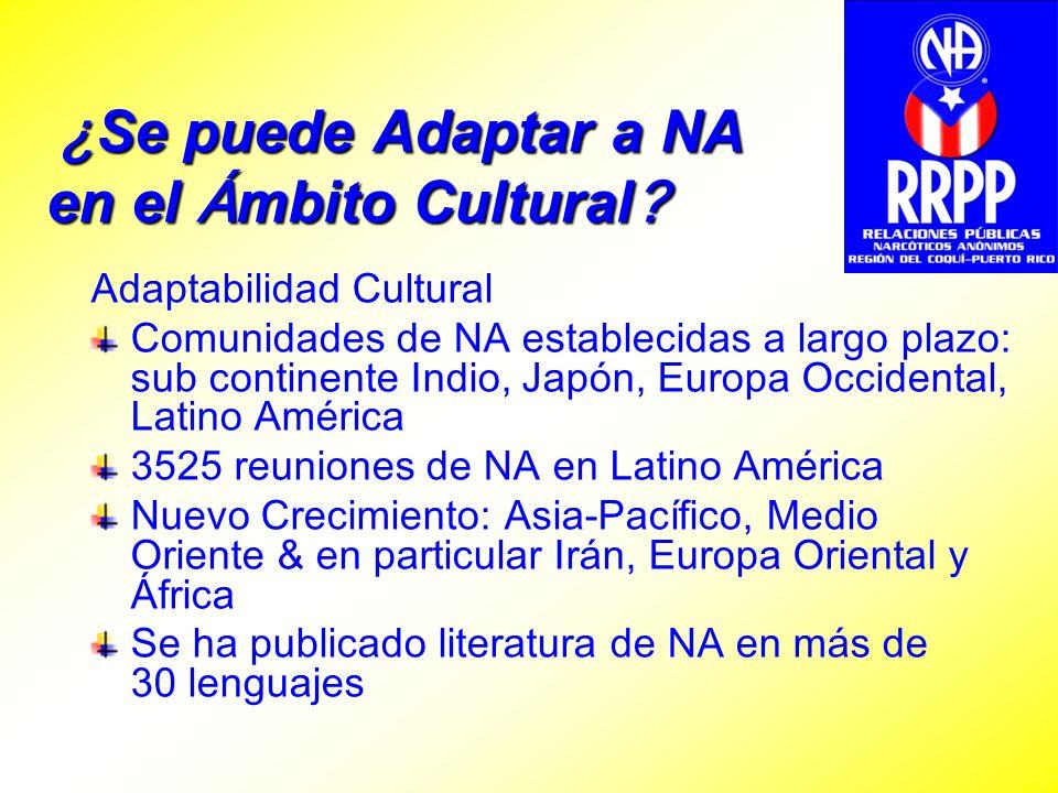 ¿ Se puede Adaptar a NA en el Á mbito Cultural ? ¿ Se puede Adaptar a NA en el Á mbito Cultural ? Adaptabilidad Cultural Comunidades de NA establecida