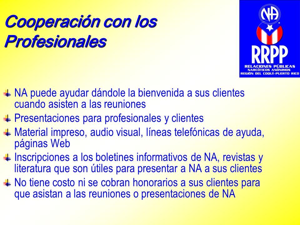 Cooperación con los Profesionales NA puede ayudar dándole la bienvenida a sus clientes cuando asisten a las reuniones Presentaciones para profesionale