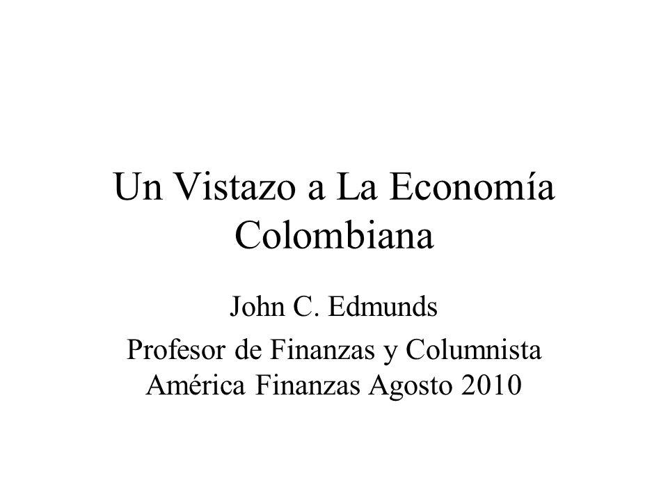 Logros y Oportunidades La economía colombiana ha crecido rápidamente y se ha transformado exitosamente durante los últimos diez anos.