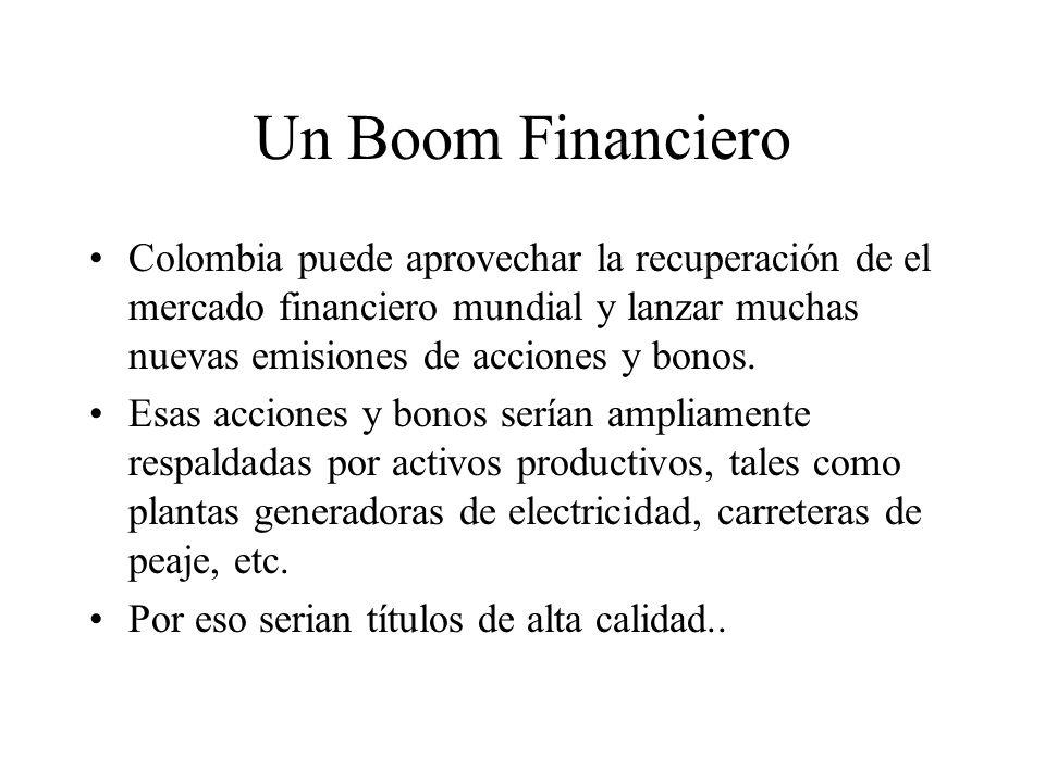 Un Boom Financiero Colombia puede aprovechar la recuperación de el mercado financiero mundial y lanzar muchas nuevas emisiones de acciones y bonos.