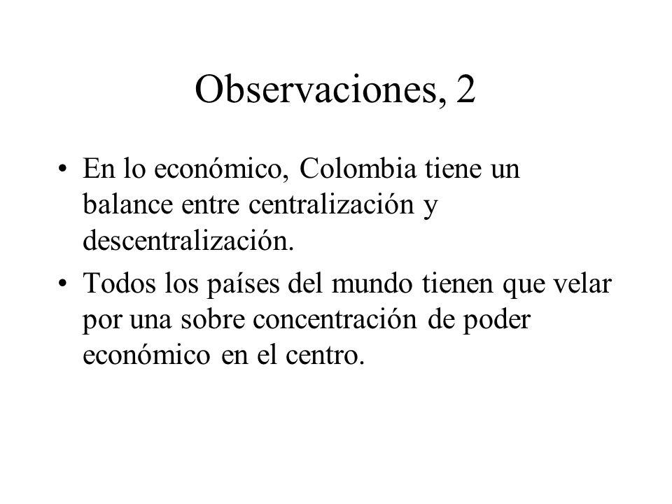 Observaciones, 2 En lo económico, Colombia tiene un balance entre centralización y descentralización.