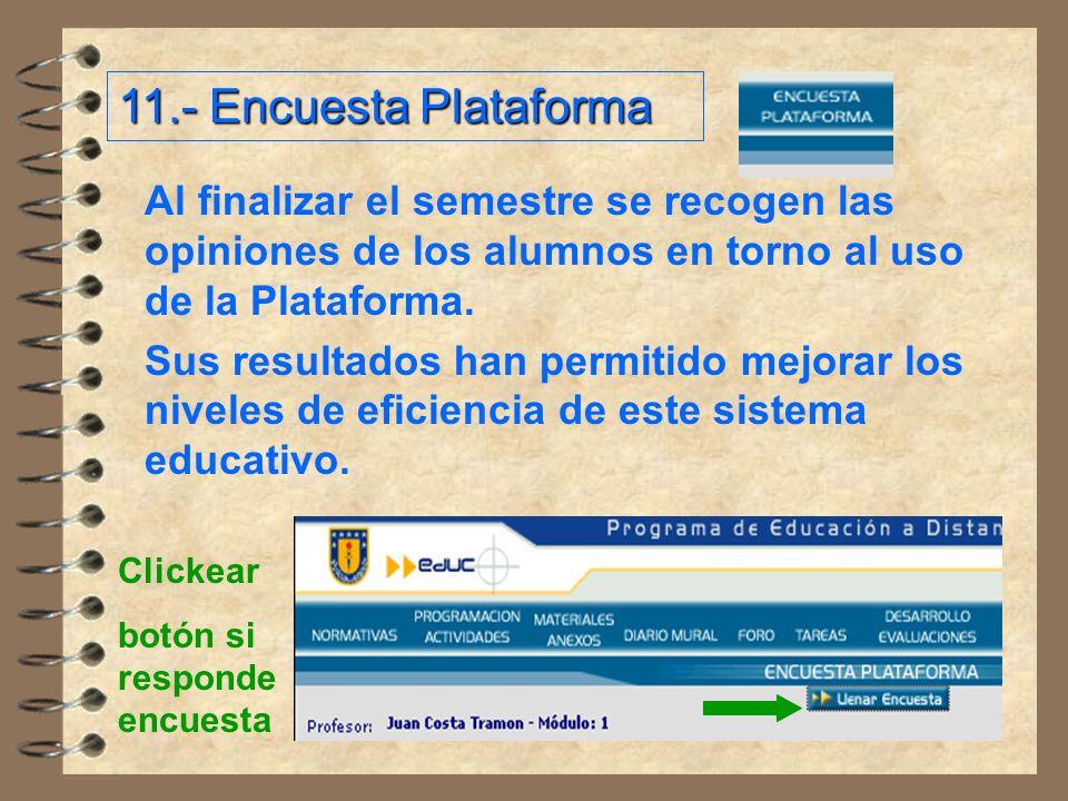 Al finalizar el semestre se recogen las opiniones de los alumnos en torno al uso de la Plataforma.