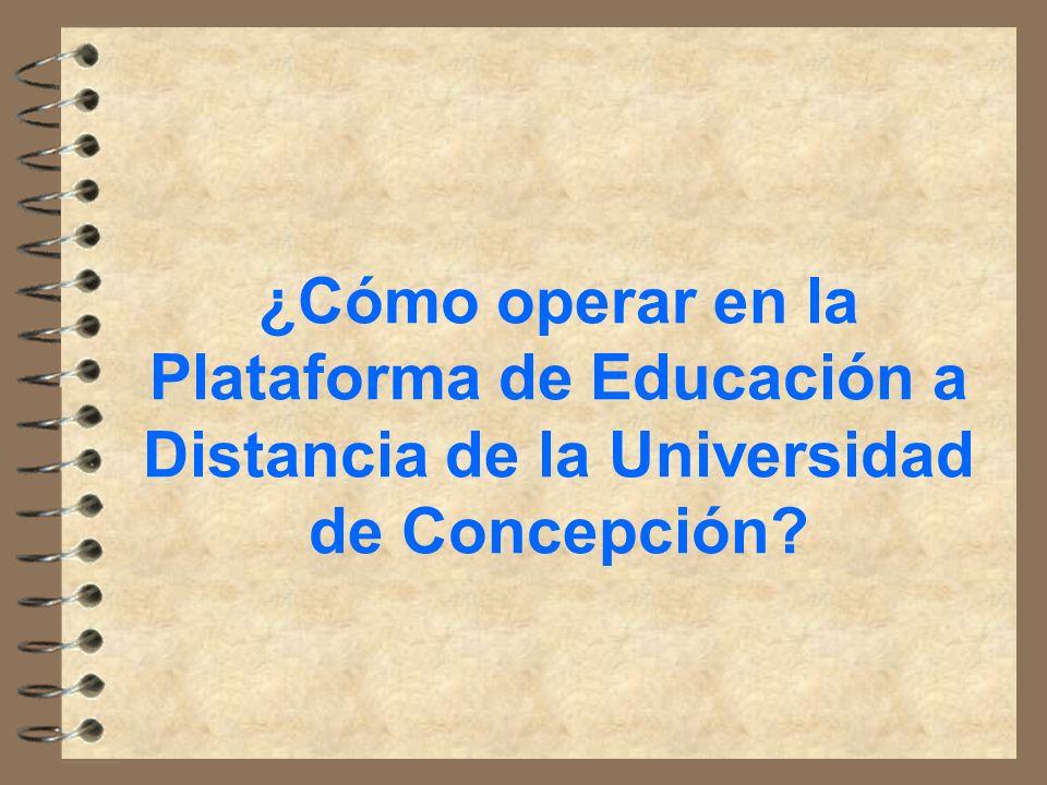 ¿Cómo operar en la Plataforma de Educación a Distancia de la Universidad de Concepción?