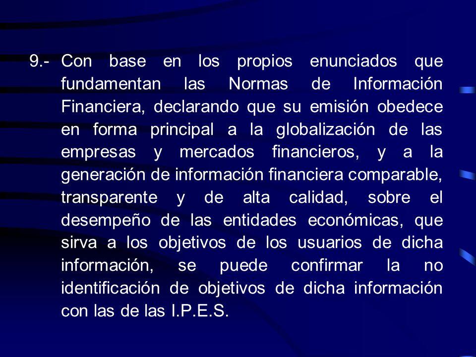 8.-Las Normas de Información Financiera que han sustituido a los Principios de Contabilidad Generalmente Aceptados están totalmente orientadas a secto