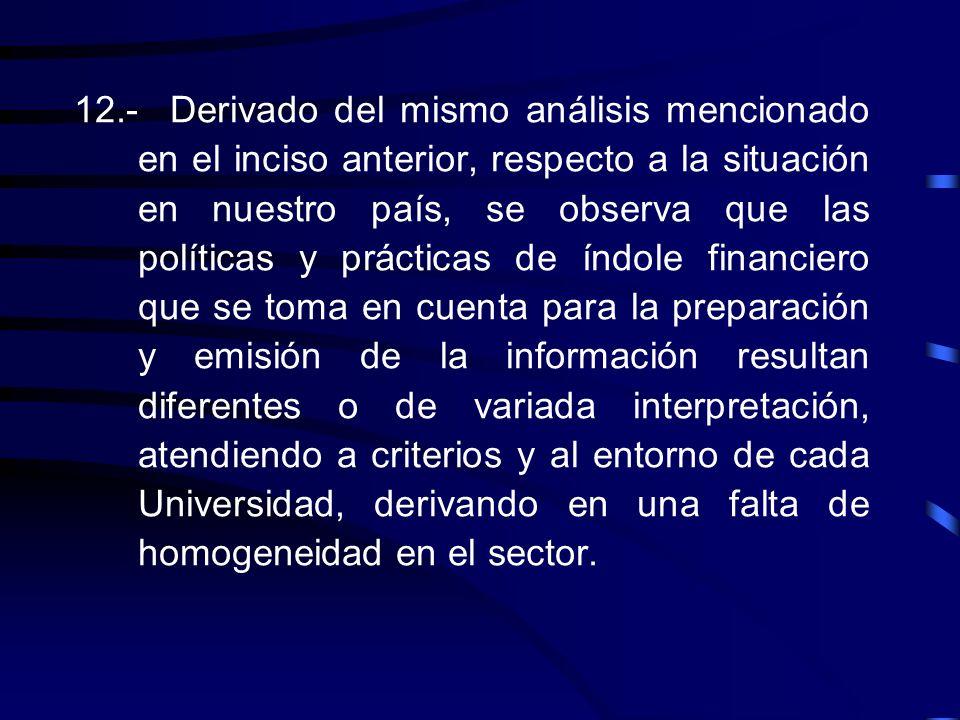 11.-Del análisis de los criterios y postulados teóricos contables internacionales que comprendió el estudio destaca que, de manera general, la normati