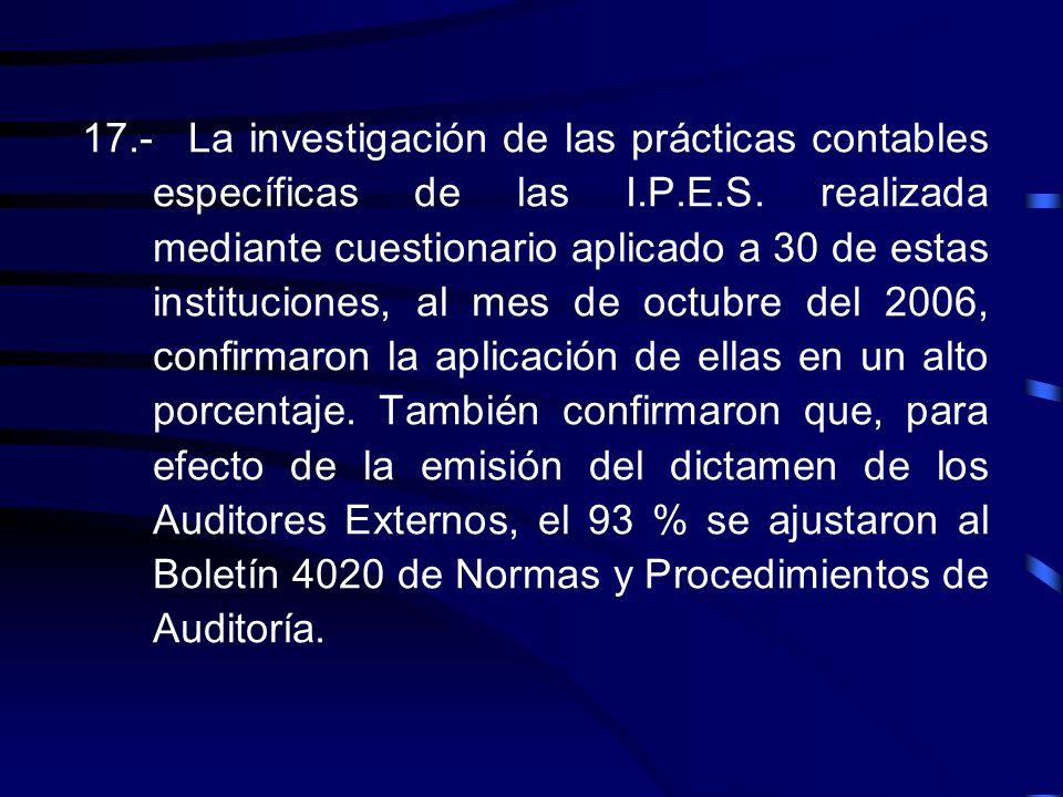 16.-El reconocimiento de las prácticas contables de las Instituciones Públicas de Educación Superior producirá información financiera homogénea, lo qu