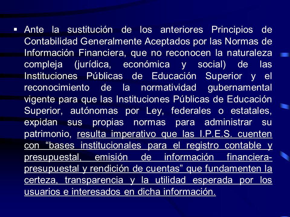 No obstante, es evidente que: Las Instituciones Públicas de Educación Superior, autónomas por Ley, continúan observando, fundamentalmente, los criteri