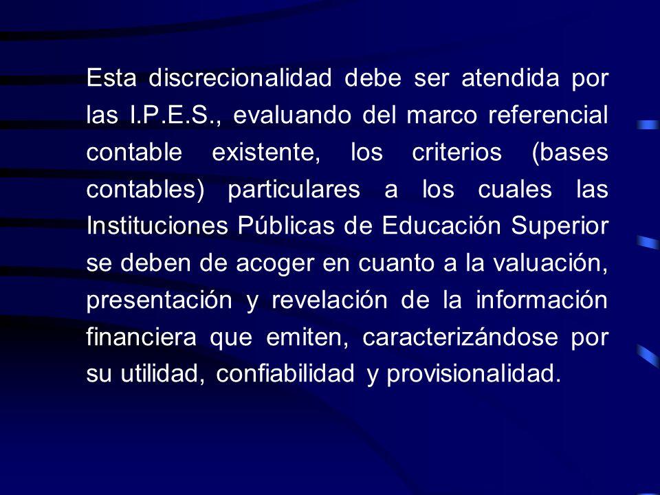 Las Instituciones Públicas de Educación Superior, al no contar con reglas homogéneas reconocidas generalmente por ellas, y que no están contempladas e
