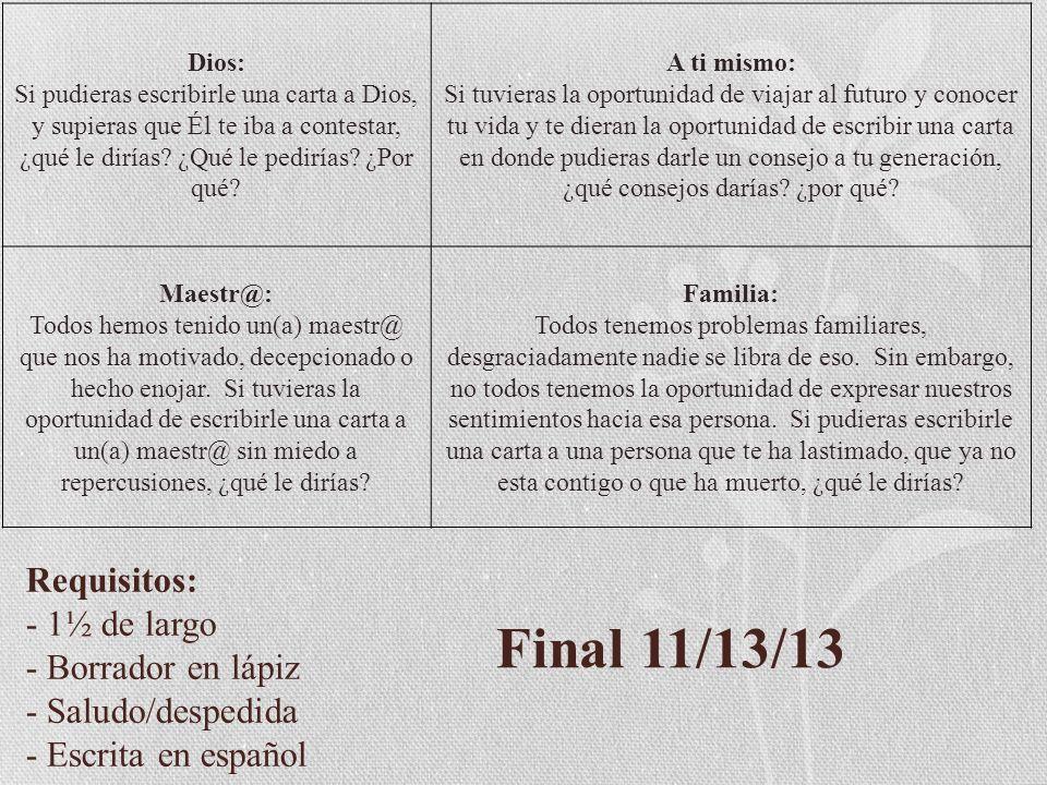 Requisitos: - 1½ de largo - Borrador en lápiz - Saludo/despedida - Escrita en español Dios: Si pudieras escribirle una carta a Dios, y supieras que Él