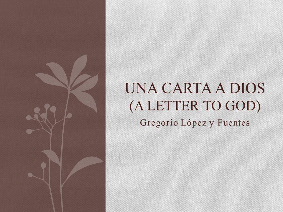 Gregorio López y Fuentes UNA CARTA A DIOS (A LETTER TO GOD)