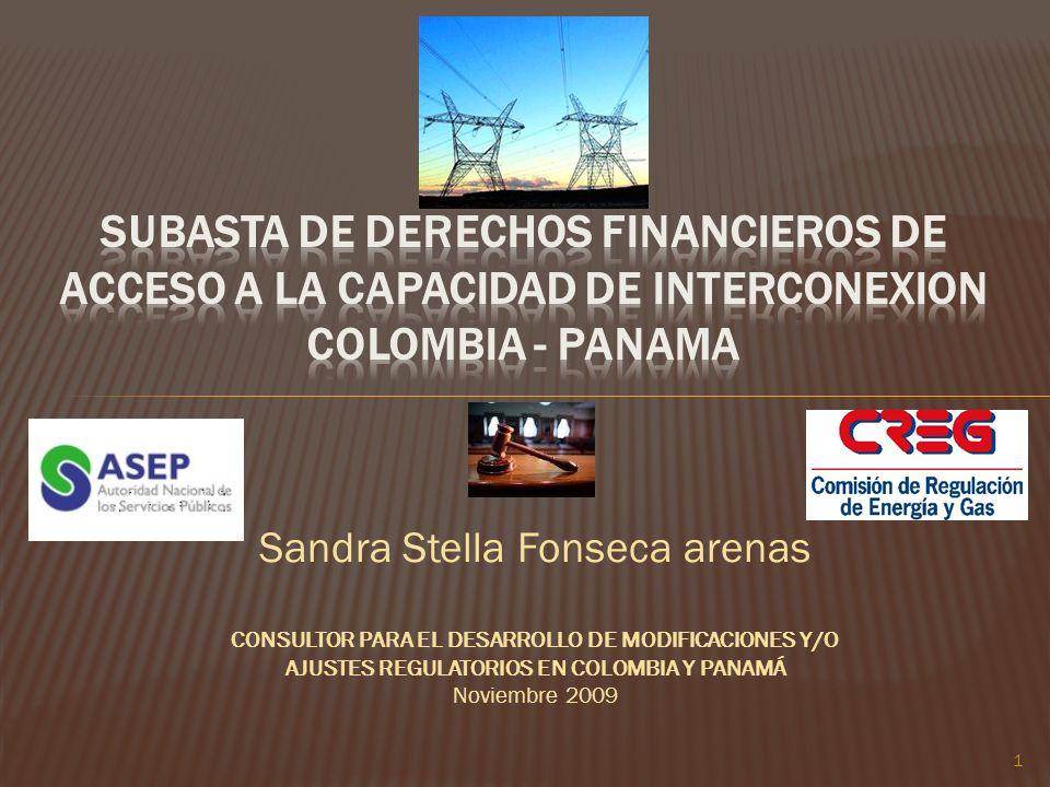Sandra Stella Fonseca arenas CONSULTOR PARA EL DESARROLLO DE MODIFICACIONES Y/O AJUSTES REGULATORIOS EN COLOMBIA Y PANAMÁ Noviembre 2009 1