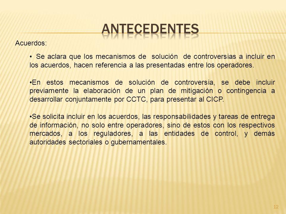 12 Acuerdos: Se aclara que los mecanismos de solución de controversias a incluir en los acuerdos, hacen referencia a las presentadas entre los operadores.