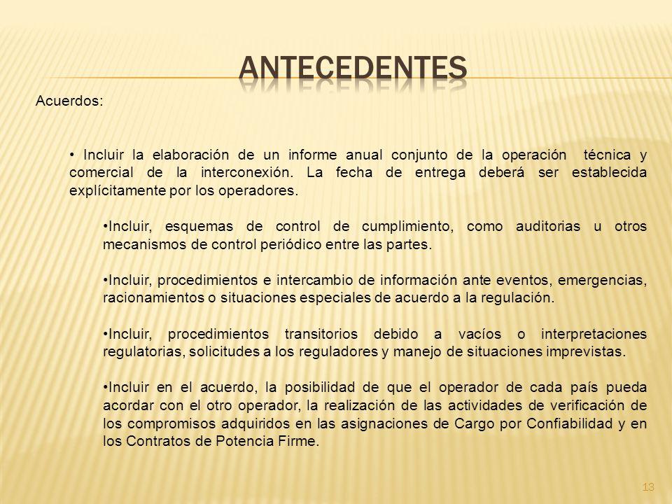 13 Acuerdos: Incluir la elaboración de un informe anual conjunto de la operación técnica y comercial de la interconexión.