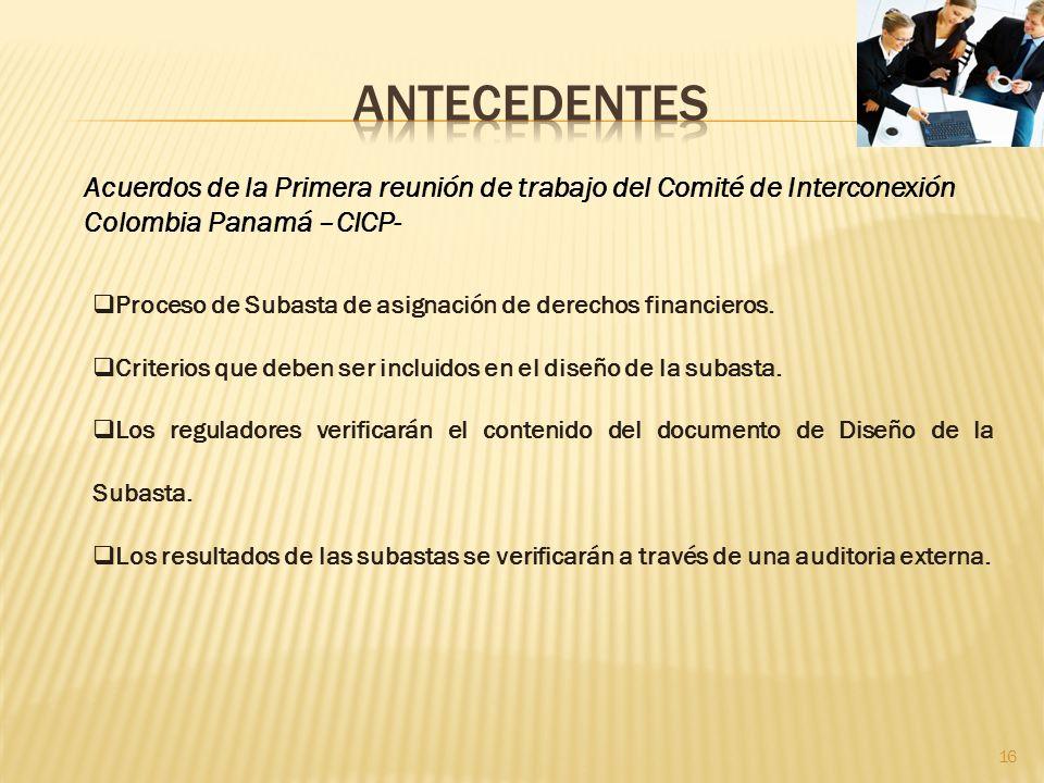 Acuerdos de la Primera reunión de trabajo del Comité de Interconexión Colombia Panamá –CICP- Proceso de Subasta de asignación de derechos financieros.