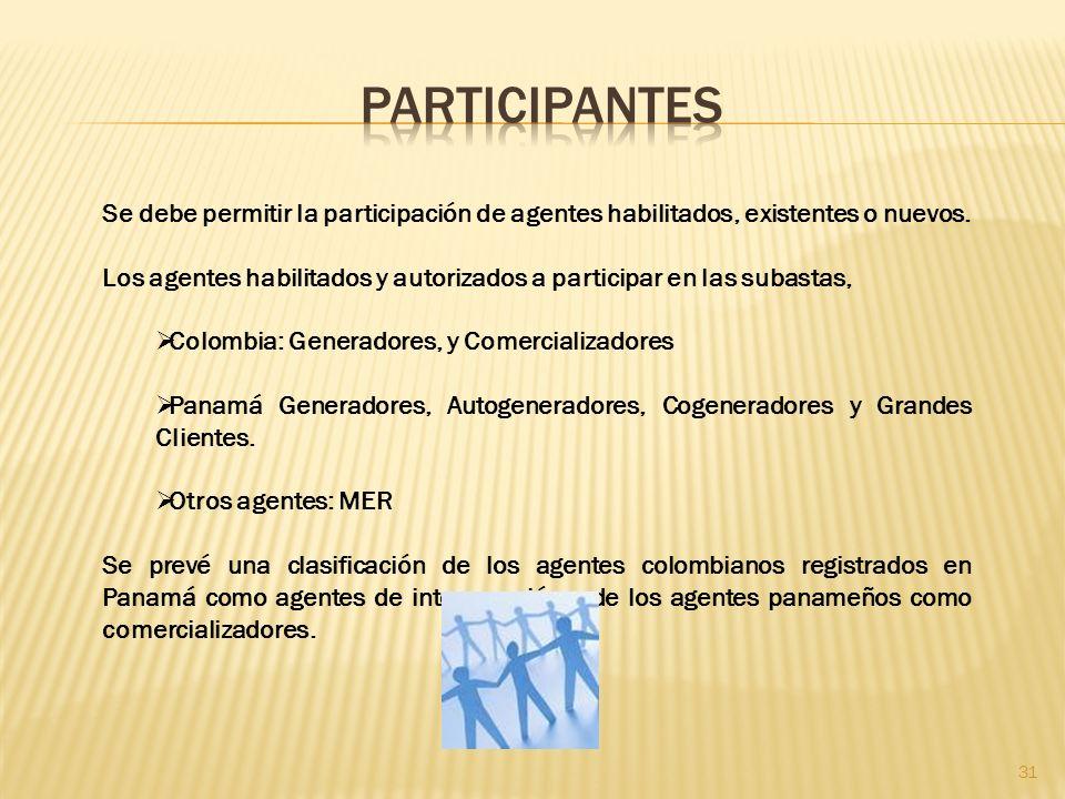 31 Se debe permitir la participación de agentes habilitados, existentes o nuevos.