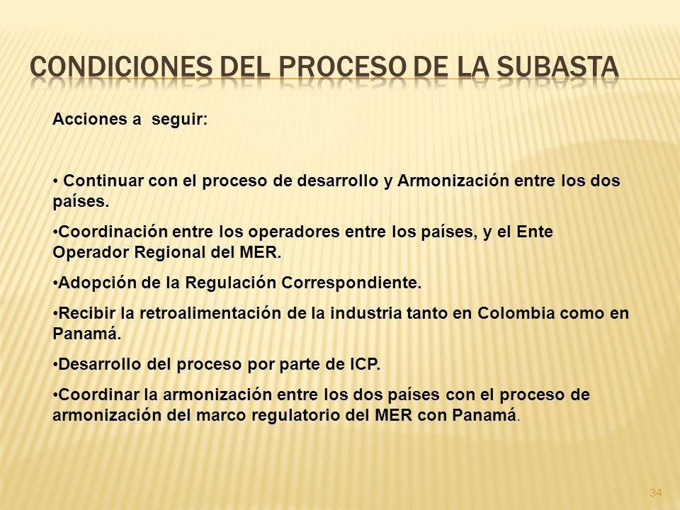 34 Acciones a seguir: Continuar con el proceso de desarrollo y Armonización entre los dos países.