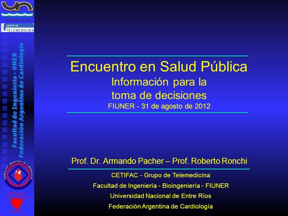 Facultad de Ingeniería - UNER Federación Argentina de Cardiología CETIFAC - Grupo de Telemedicina Facultad de Ingeniería - Bioingeniería - FIUNER Univ