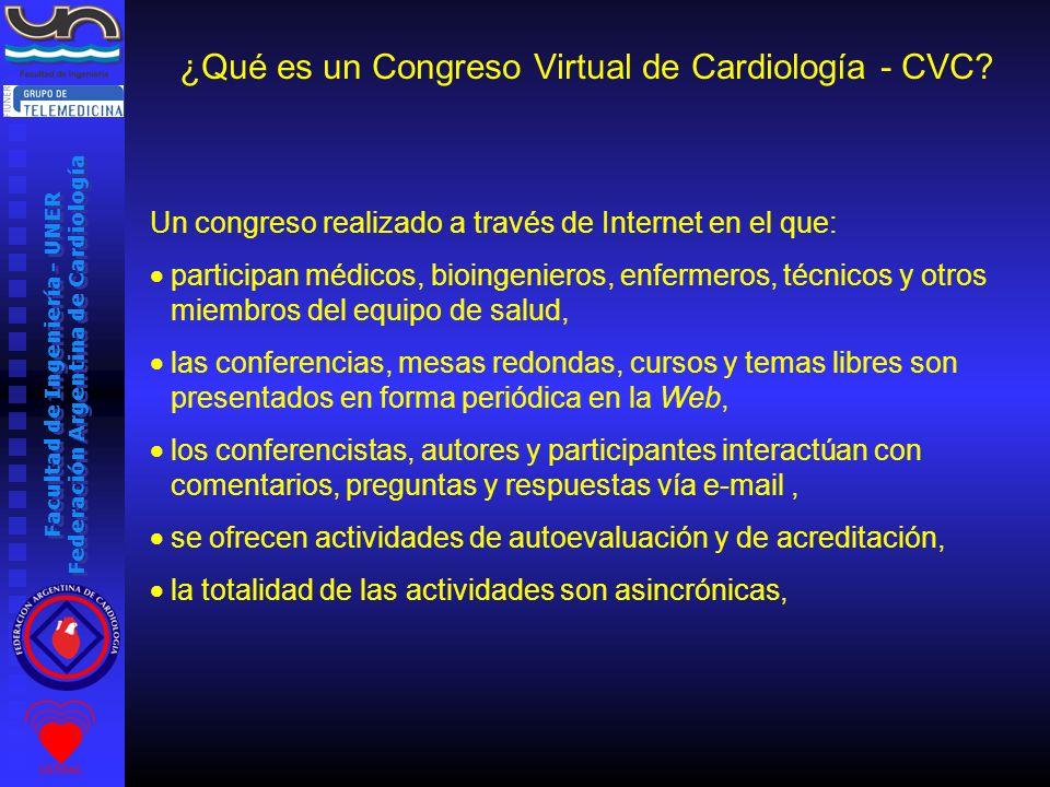 Facultad de Ingeniería - UNER Federación Argentina de Cardiología Un congreso realizado a través de Internet en el que: participan médicos, bioingenie