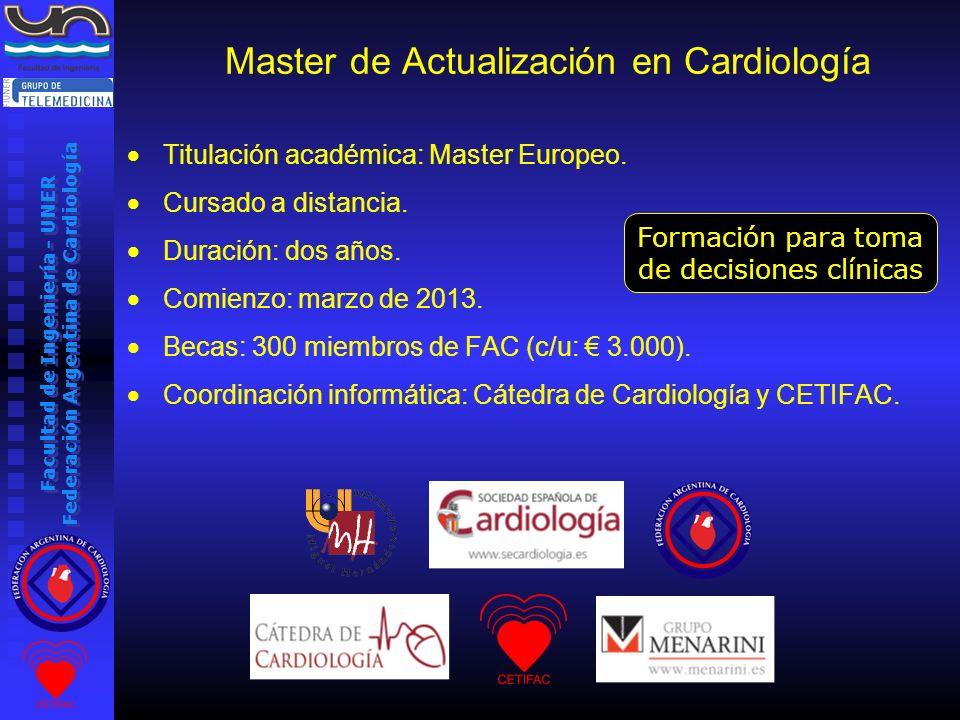 Facultad de Ingeniería - UNER Federación Argentina de Cardiología Master de Actualización en Cardiología Titulación académica: Master Europeo. Cursado