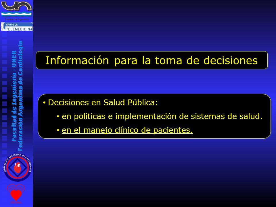Facultad de Ingeniería - UNER Federación Argentina de Cardiología Decisiones en Salud Pública: en políticas e implementación de sistemas de salud. en