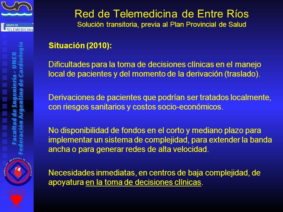 Facultad de Ingeniería - UNER Federación Argentina de Cardiología Situación (2010): Dificultades para la toma de decisiones clínicas en el manejo loca