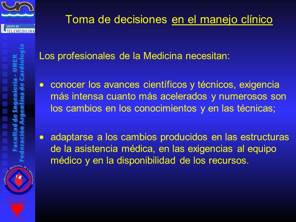 Facultad de Ingeniería - UNER Federación Argentina de Cardiología Los profesionales de la Medicina necesitan: conocer los avances científicos y técnic
