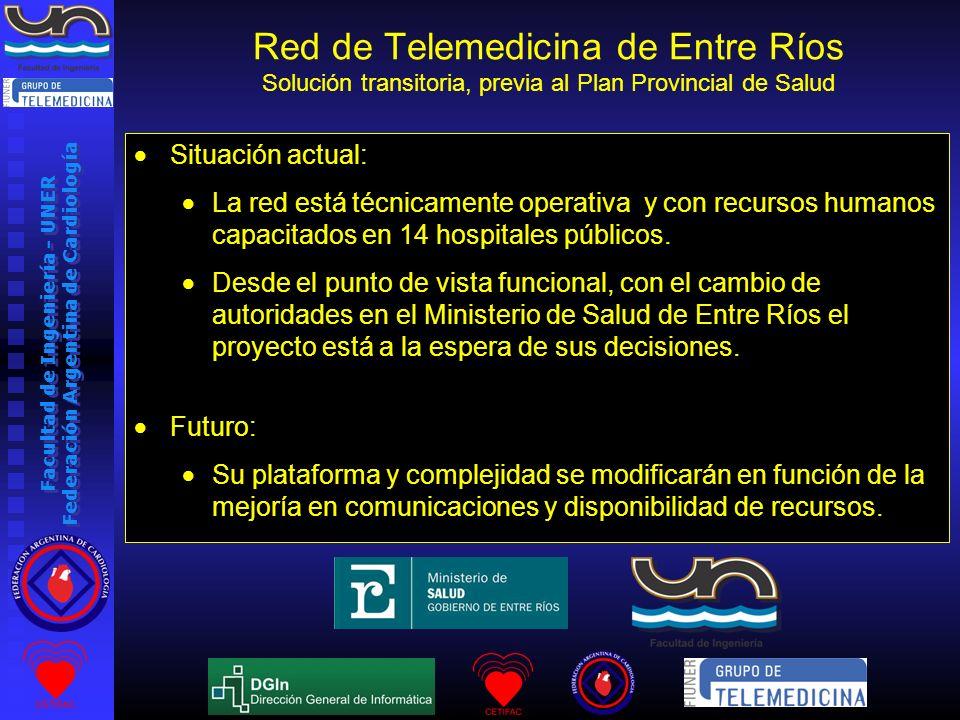 Facultad de Ingeniería - UNER Federación Argentina de Cardiología Situación actual: La red está técnicamente operativa y con recursos humanos capacita